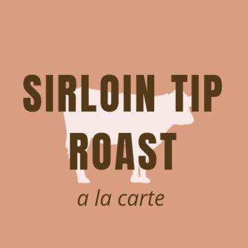 Sirloin Tip Roast - a la carte